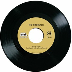 The Tropicals - African Fever (SoulBrigada & Dedy Dread Rework)