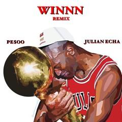 PE$00 - WINNN (Remix) [ft. Julian Echa]