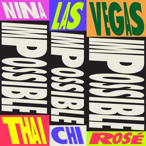 Nina Las Vegas - Impossible (feat. Thai Chi Rosé)