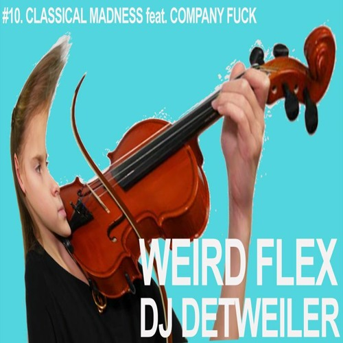 Company Fuck guest mix for Weird Flex