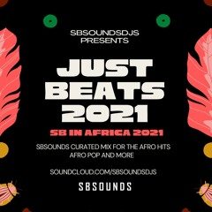 Just Beats Sb In Africa 2021 - Afro Pop Afro Beats 2021