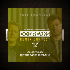DC Breaks - Club Thug (RESP∆CE remix) [FREE DOWNLOAD]