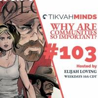 TikvahMinds Show Episode #103