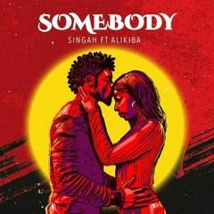 Singah X Alikiba - Somebody [Afrobitia 2021]