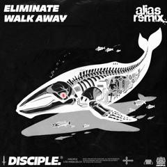Eliminate - Walk Away (alias remix)