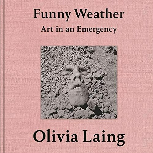 Funny Weather by Olivia Laing - The Future Of Loneliness
