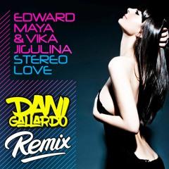 Edward Maya & Vika Jigulina - Stereo Love (Dani Gallardo Dembow Remix 2021)