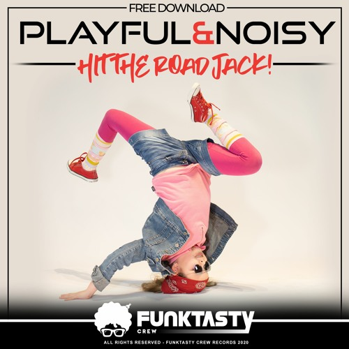 Playful & Noisy - Hit The Road Jack! - FREE DOWNLOAD