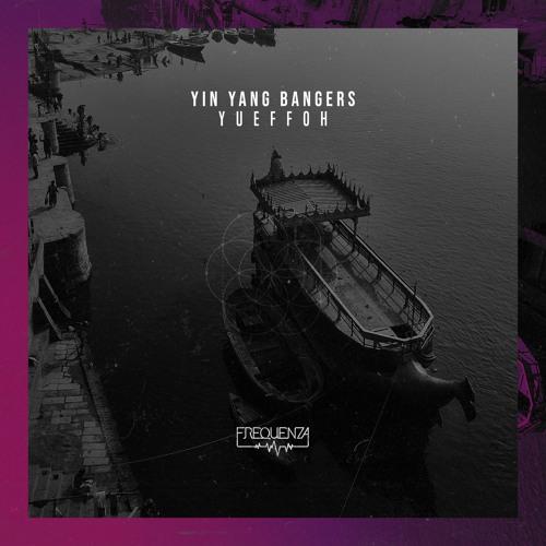 Yin Yang Bangers - Yueffoh EP