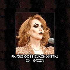 Fairuz Goes Black Metal (By @GR33V)