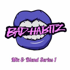 BAD HABITZ - MIX AND BLEND SESSIONS 001