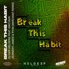 Break This Habit (feat. Kiko Bun) (Sunnery James & Ryan Marciano Remix)