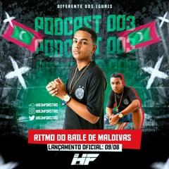 PODCAST 003 - DJ HF O ASTRO [ RITMO DE MALDIVAS ]