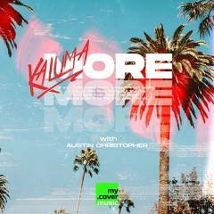 KALUMA - More (with Austin Christopher)