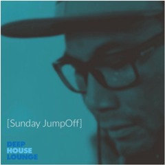 The Sunday JumpOff -  deephouselounge.com