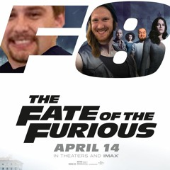 008 The Fastcast - Fate of the Furious