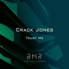 Crack Jones - Trust Me (Orginal Mix)