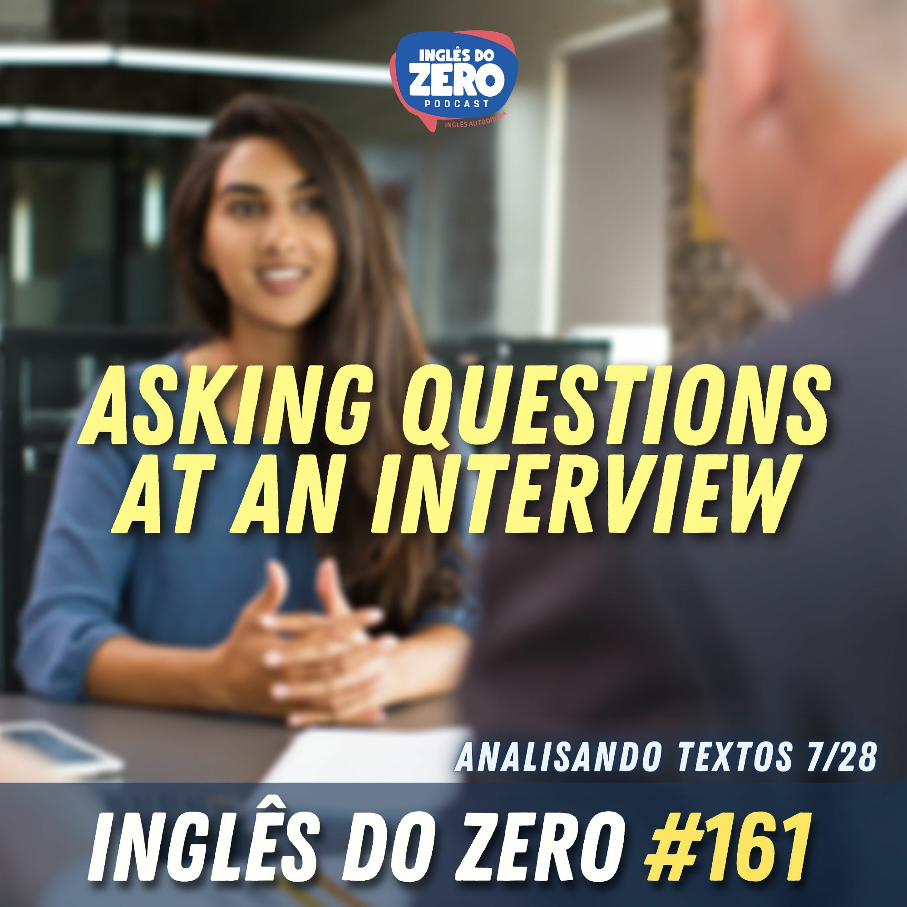 IDZ #161 - Asking Questions At An Interview [Analisando Textos - 7/28]