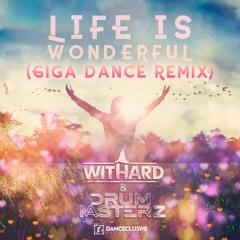 DrumMasterz & Withard - Life Is Wonderful (Giga Dance Remix)