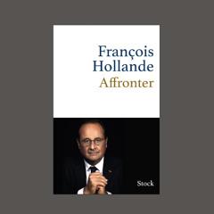 """François Hollande, """"Affronter"""", éd. Stock"""
