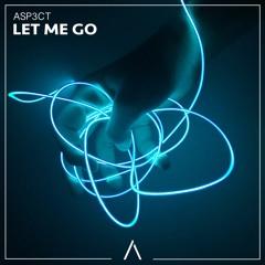 ASP3CT - Let Me Go