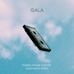 Freed From Desire (Alex Kislov Remix)