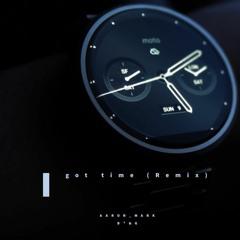 I Got Time remix(Fast version HQ)