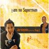 I Am No Superman (Radio Edit) [feat. Stay-C]