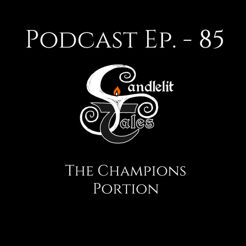 Episode 85 - The Champion's Portion