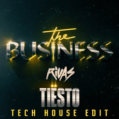 Tiësto vs Dave Winnel vs Torren Foot - The Business (Rivas Tech House Edit) Dirty