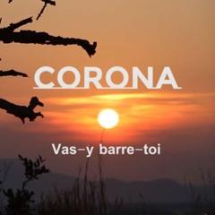 Corona Barre-toi - ft. Kossi Ekbeya -  Corona Corona tu t'en vas pas