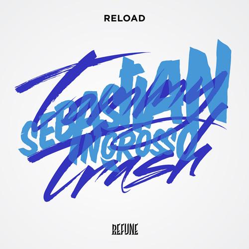 Sebastian Ingrosso & Tommy Trash - Reload 5 months