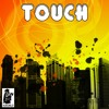 Touch (Originally Performed by Shift K3Y)