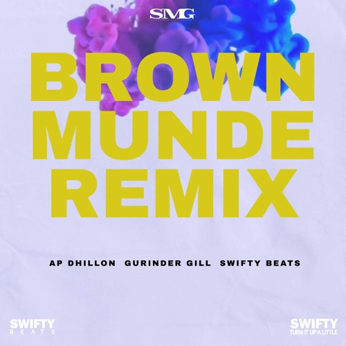BROWN MUNDE | REMIX | AP DHILLON | GURINDER GILL | SWIFTY BEATS | LATEST PUNJABI MUSIC | 2020