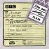 Real, Real, Real (BBC In Concert)