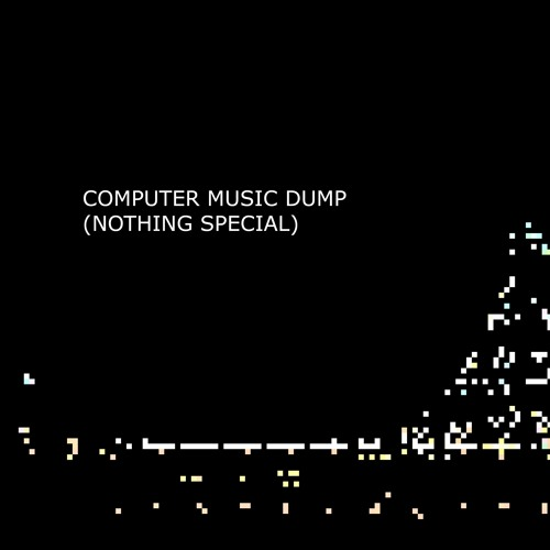 computer music dump (nothing special)