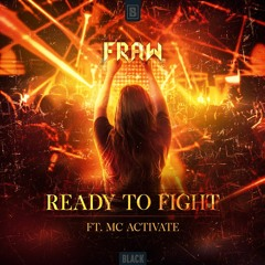 Fraw Ft. MC Activate - Ready To Fight
