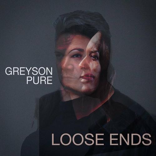 Greyson Pure - Loose Ends