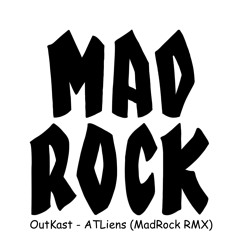 OutKast - ATLiens (MadRock RMX)