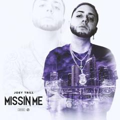 "Joey Trill - ""Missin Me"" (prod. by @santiagopurp)"