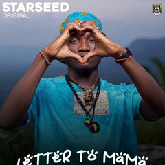 Starseed - Letter To Mama