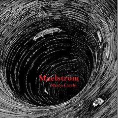 Maelström [edit]