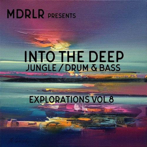 MDRLR - INTO THE DEEP - Explorations Vol.8