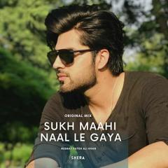 Sukh Mahi Naal Le Gaya - Nusrat Fateh Ali Khan (SherA Remix)