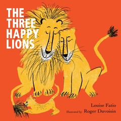 The Three Happy Lions by Louise Fatio