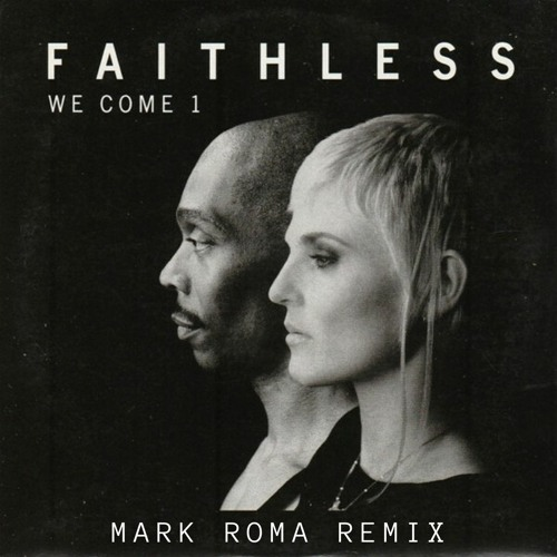 Faithless - We Come 1 (Mark Roma Remix) [2021]