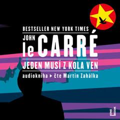 Ukazka - John le Carre - Jeden musi z kola ven / cte Martin Zahalka