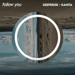 Deeperise & Kanita - Follow You (Ultra Music)