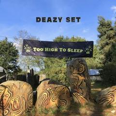 Too High To Sleep - DEAZY TECHNO SET