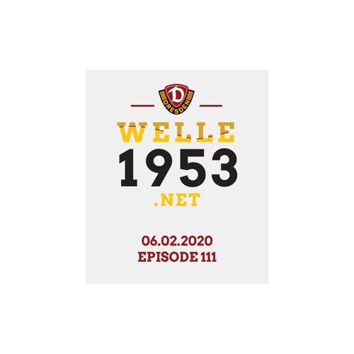 welle1953 Episode 111 - 06.02.2020